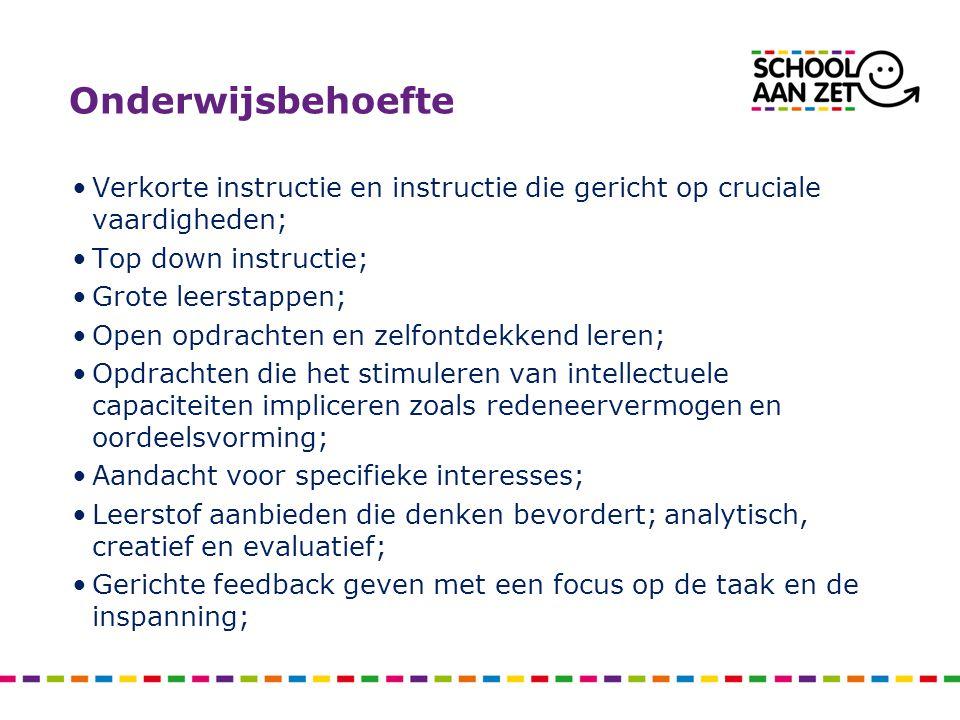 Onderwijsbehoefte Verkorte instructie en instructie die gericht op cruciale vaardigheden; Top down instructie;