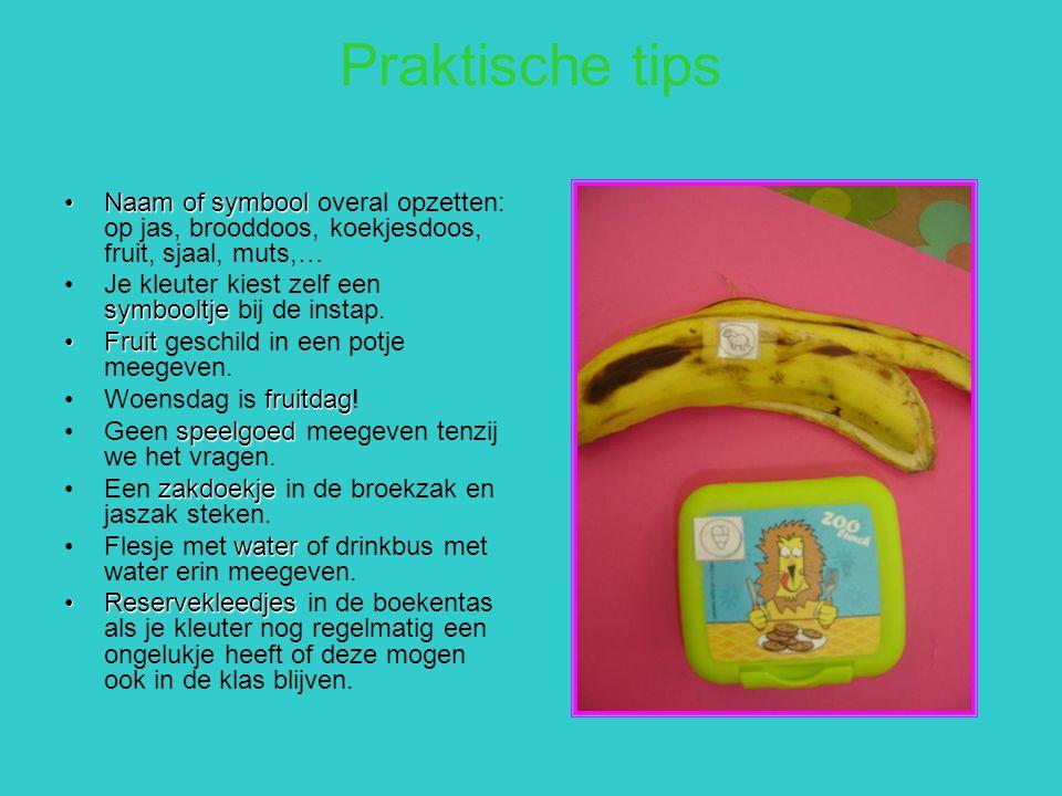Praktische tips Naam of symbool overal opzetten: op jas, brooddoos, koekjesdoos, fruit, sjaal, muts,…