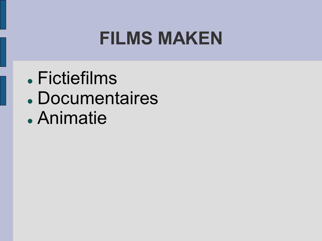 FILMS MAKEN Fictiefilms Documentaires Animatie