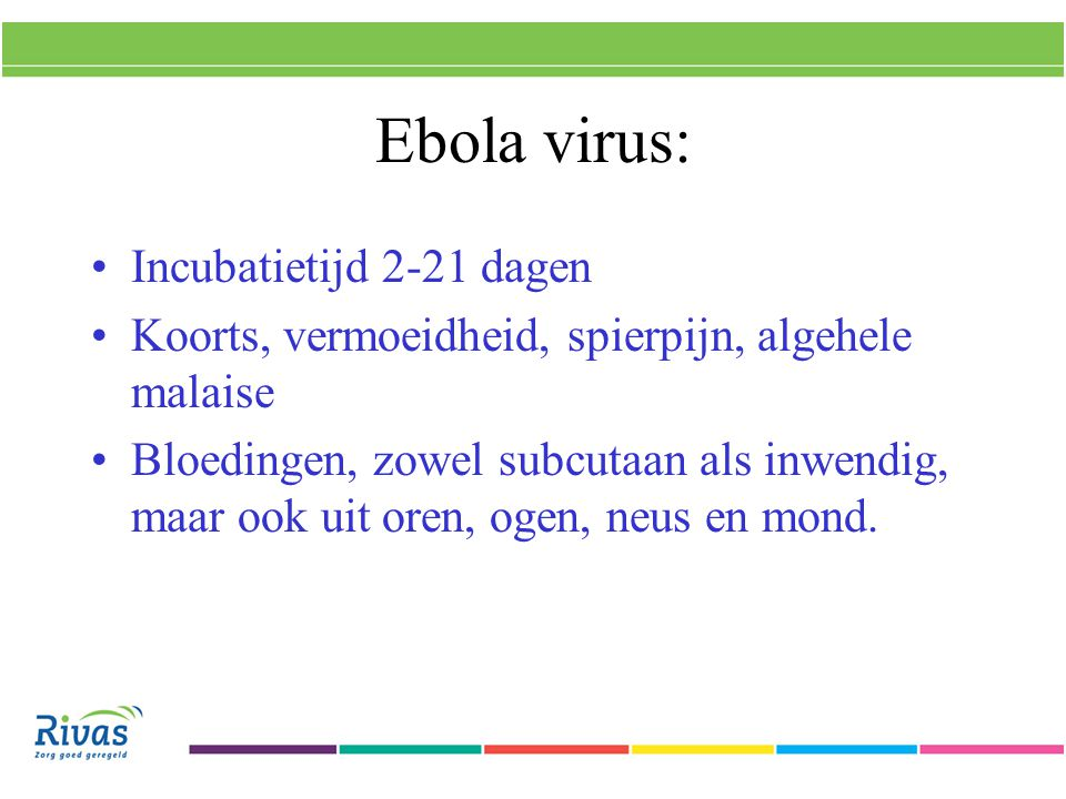 Ebola virus: Incubatietijd 2-21 dagen