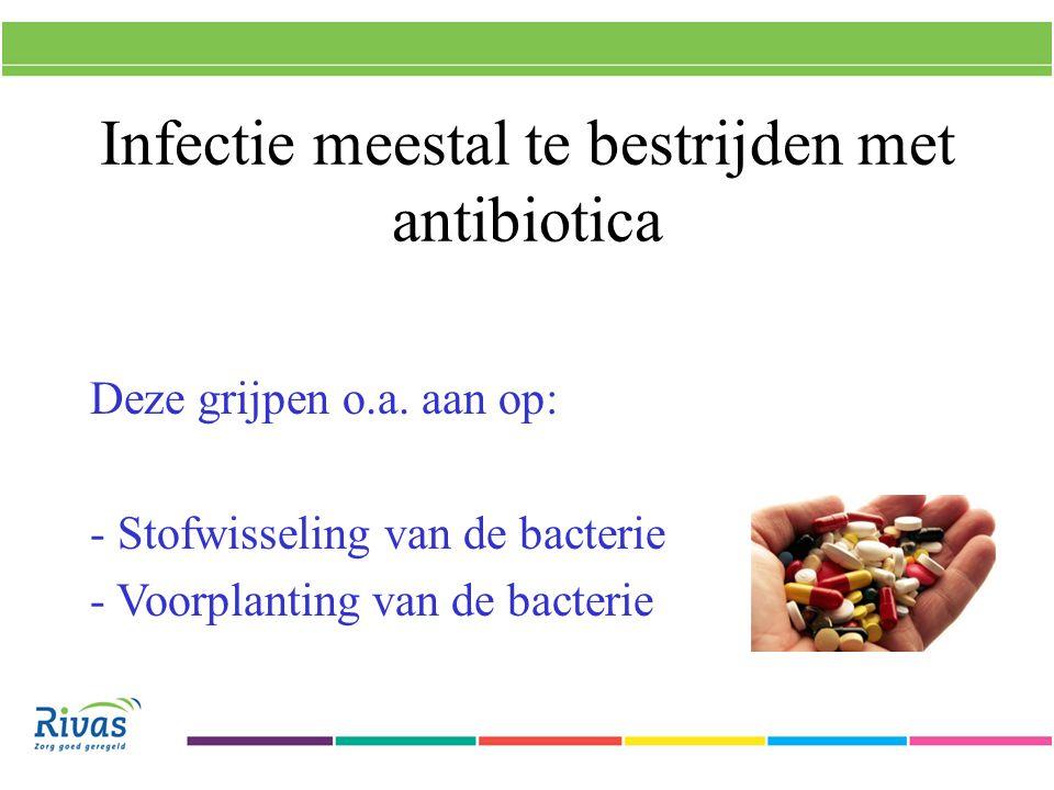 Infectie meestal te bestrijden met antibiotica