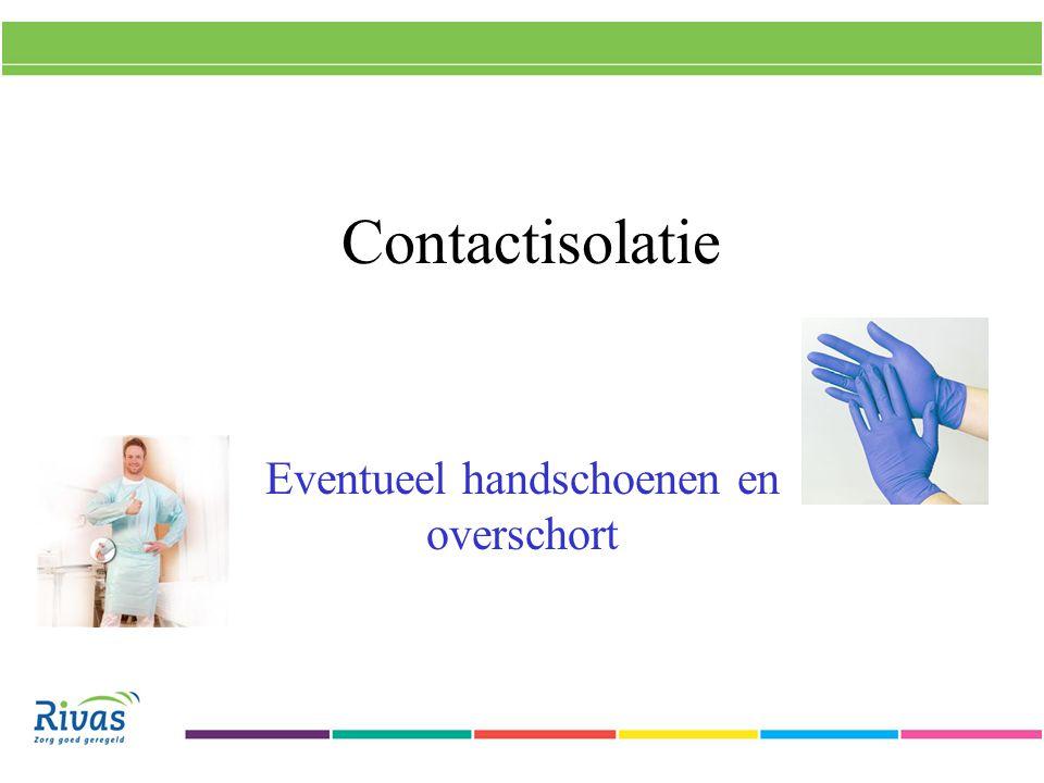 Eventueel handschoenen en overschort