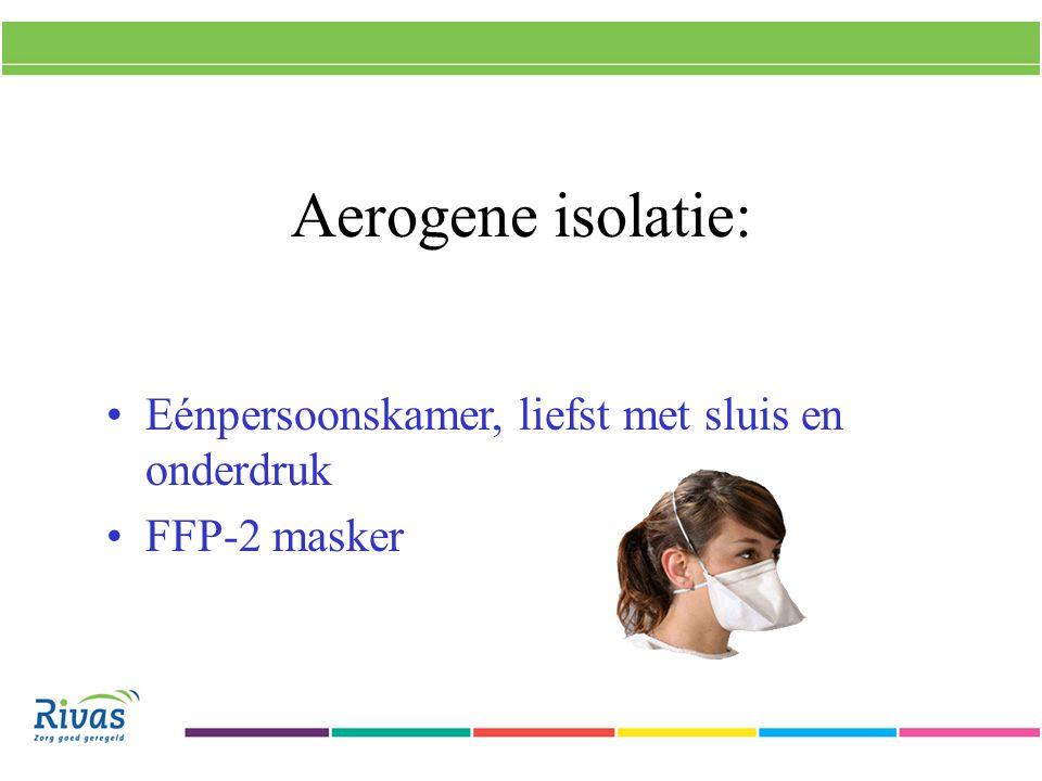 Aerogene isolatie: Eénpersoonskamer, liefst met sluis en onderdruk