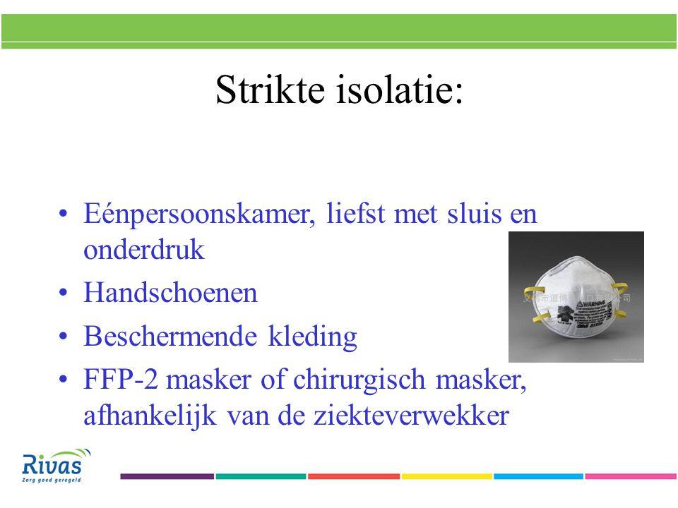 Strikte isolatie: Eénpersoonskamer, liefst met sluis en onderdruk