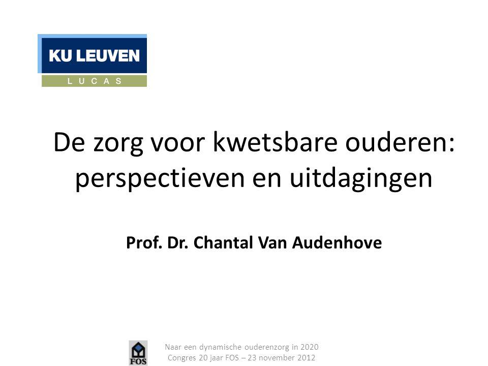 De zorg voor kwetsbare ouderen: perspectieven en uitdagingen Prof. Dr