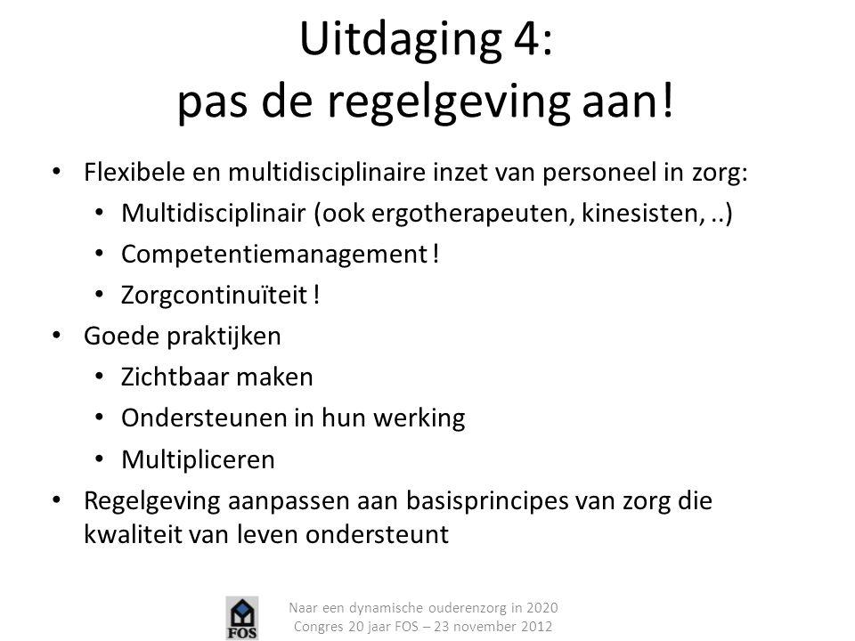 Uitdaging 4: pas de regelgeving aan!