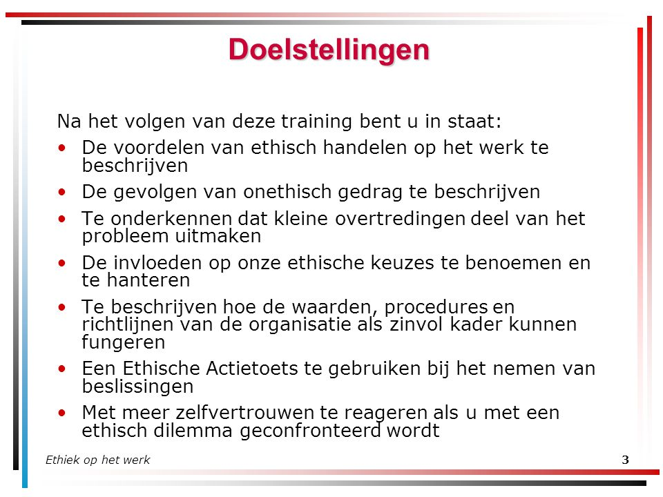 Doelstellingen Na het volgen van deze training bent u in staat: