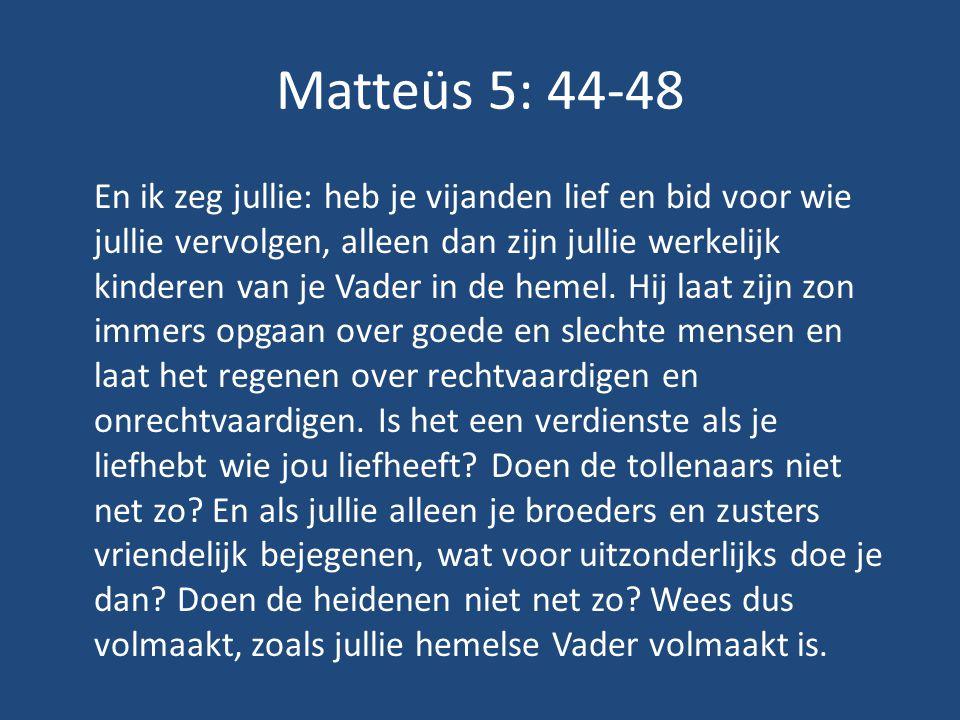 Matteüs 5: 44-48