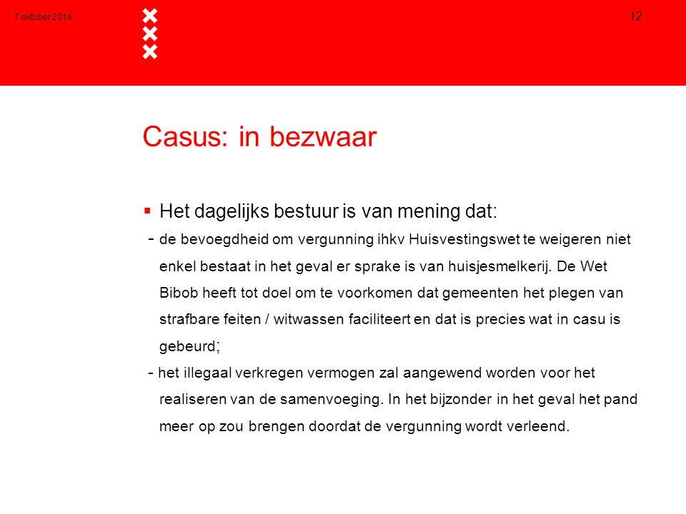 Casus: in bezwaar Het dagelijks bestuur is van mening dat: