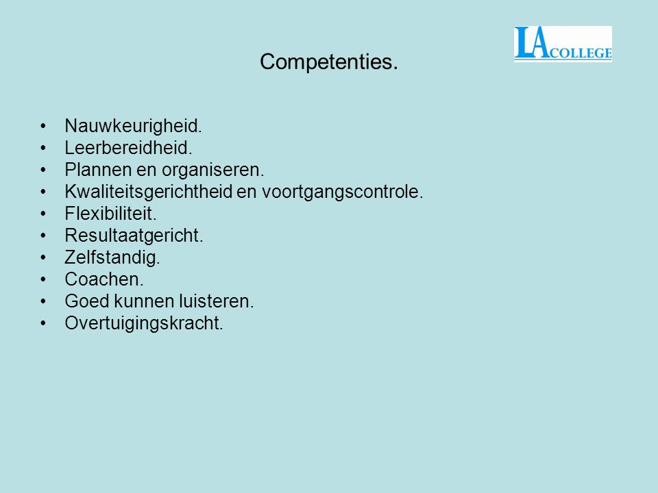 Competenties. Nauwkeurigheid. Leerbereidheid. Plannen en organiseren.
