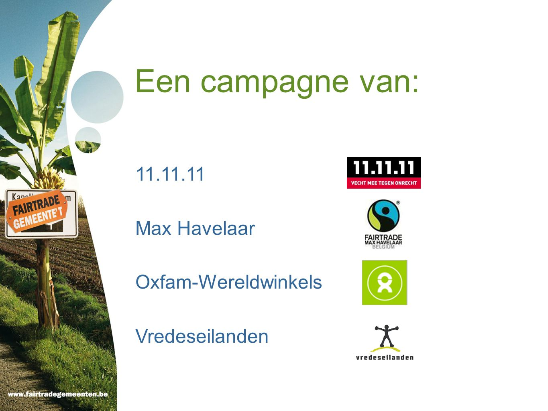 Een campagne van: 11.11.11 Max Havelaar Oxfam-Wereldwinkels