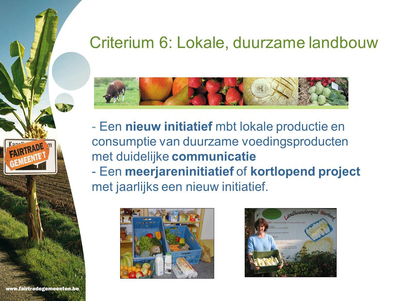 Criterium 6: Lokale, duurzame landbouw