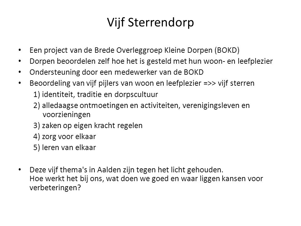 Vijf Sterrendorp Een project van de Brede Overleggroep Kleine Dorpen (BOKD) Dorpen beoordelen zelf hoe het is gesteld met hun woon- en leefplezier.