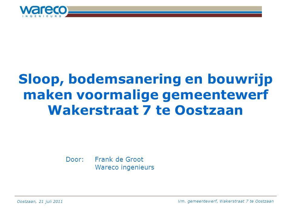 Sloop, bodemsanering en bouwrijp maken voormalige gemeentewerf Wakerstraat 7 te Oostzaan