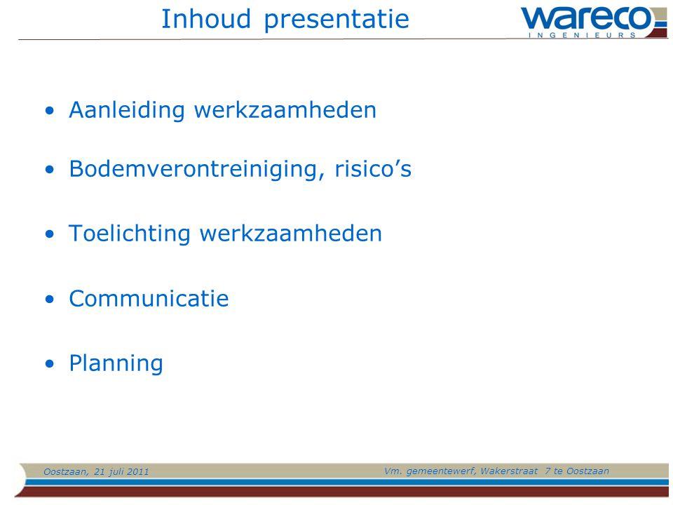 Inhoud presentatie Aanleiding werkzaamheden