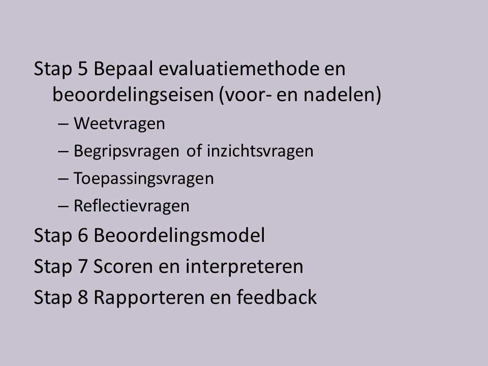 Stap 5 Bepaal evaluatiemethode en beoordelingseisen (voor- en nadelen)