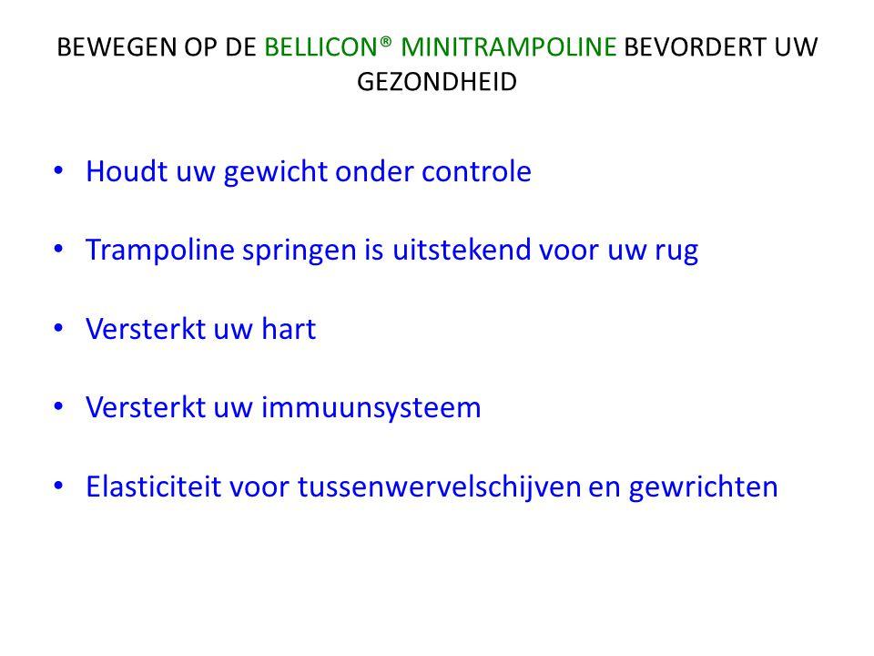 BEWEGEN OP DE BELLICON® MINITRAMPOLINE BEVORDERT UW GEZONDHEID