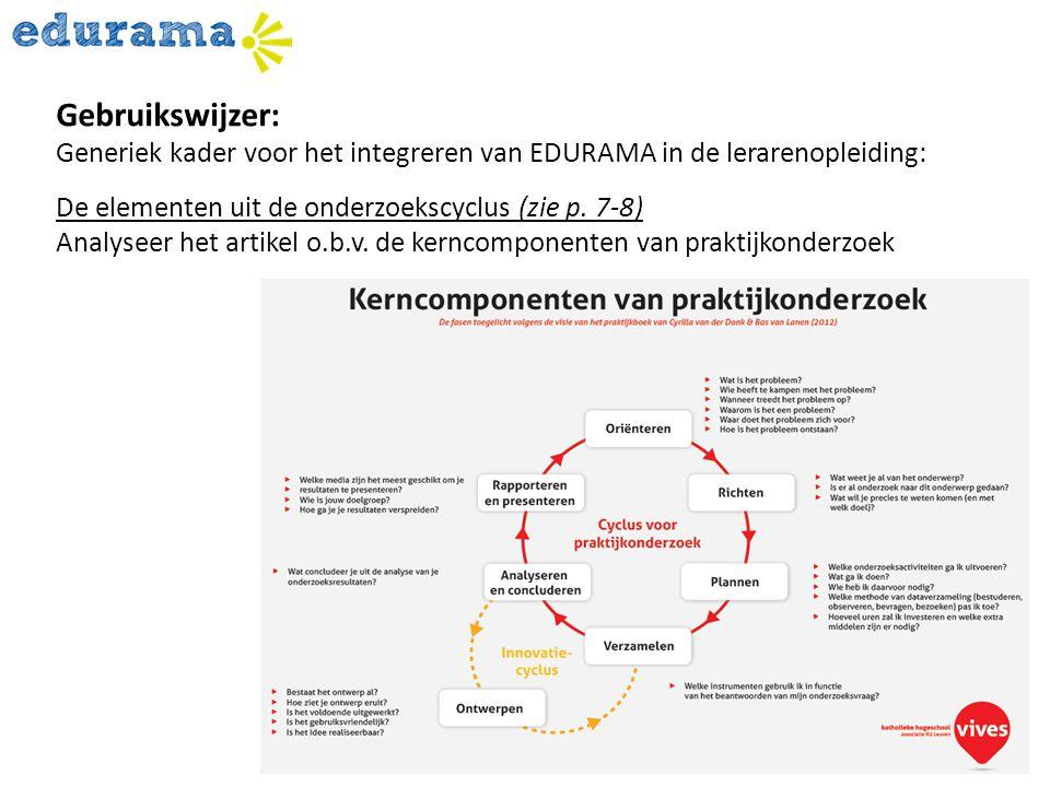 Gebruikswijzer: Generiek kader voor het integreren van EDURAMA in de lerarenopleiding: De elementen uit de onderzoekscyclus (zie p. 7-8)