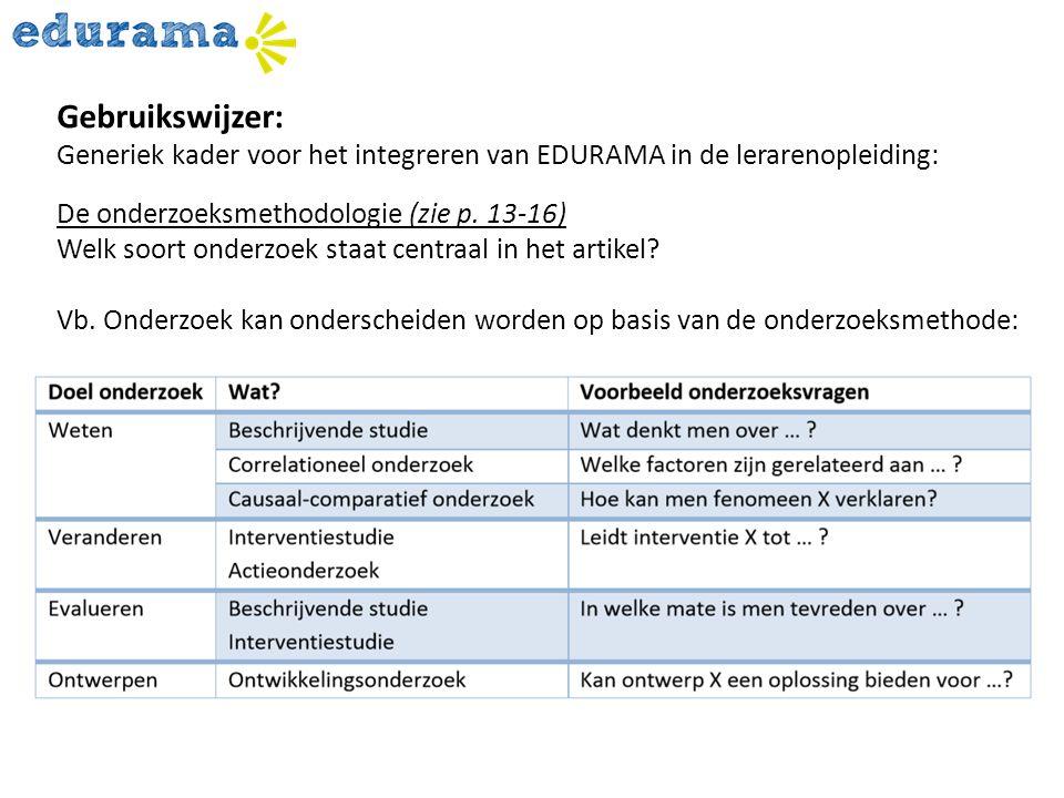 Gebruikswijzer: Generiek kader voor het integreren van EDURAMA in de lerarenopleiding: De onderzoeksmethodologie (zie p. 13-16)