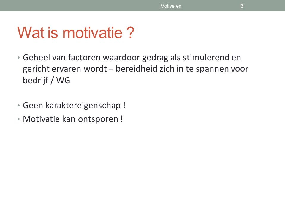 Motiveren Wat is motivatie