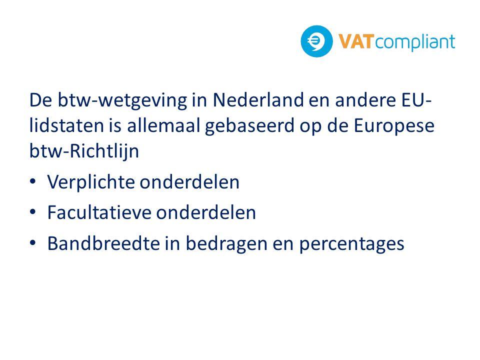De btw-wetgeving in Nederland en andere EU-lidstaten is allemaal gebaseerd op de Europese btw-Richtlijn