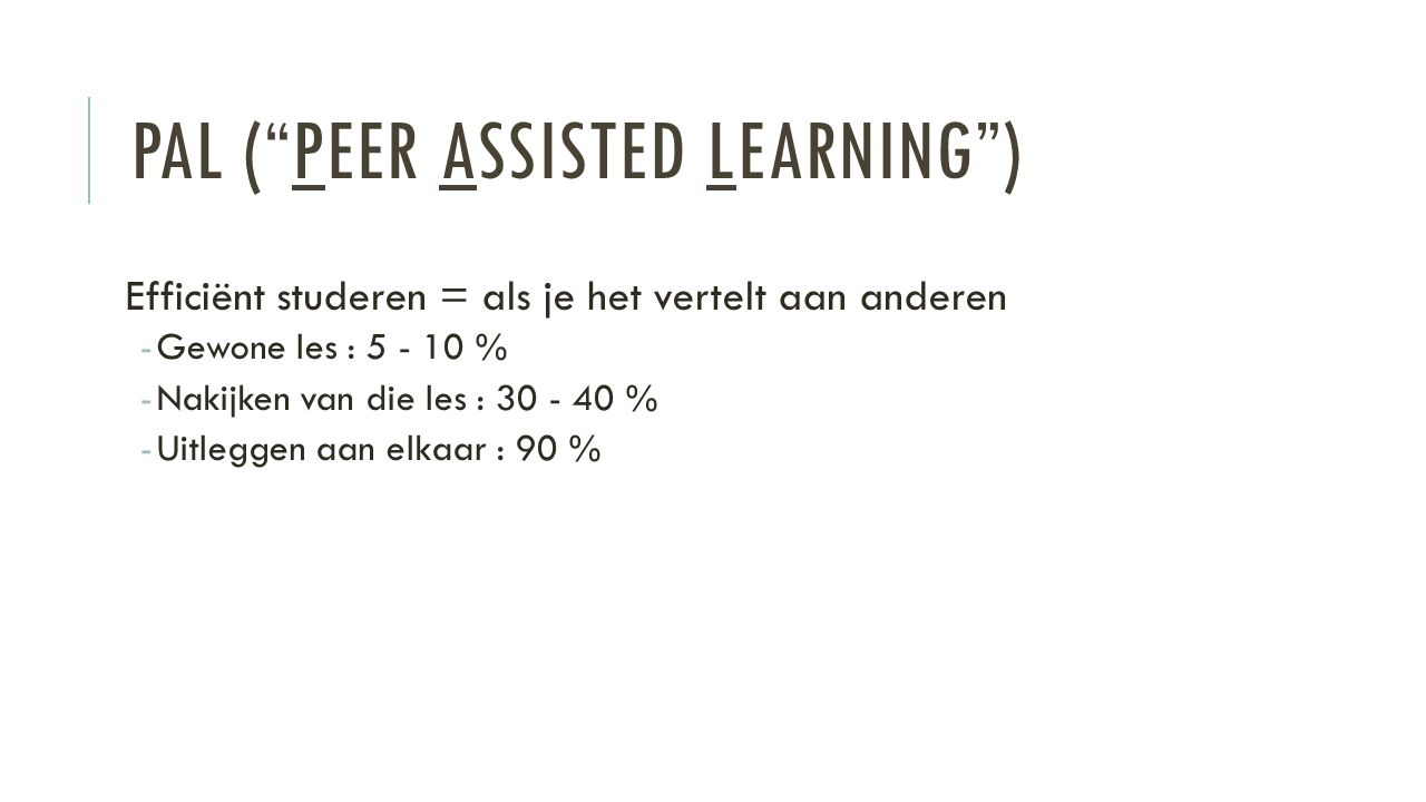 PAL ( Peer Assisted Learning )