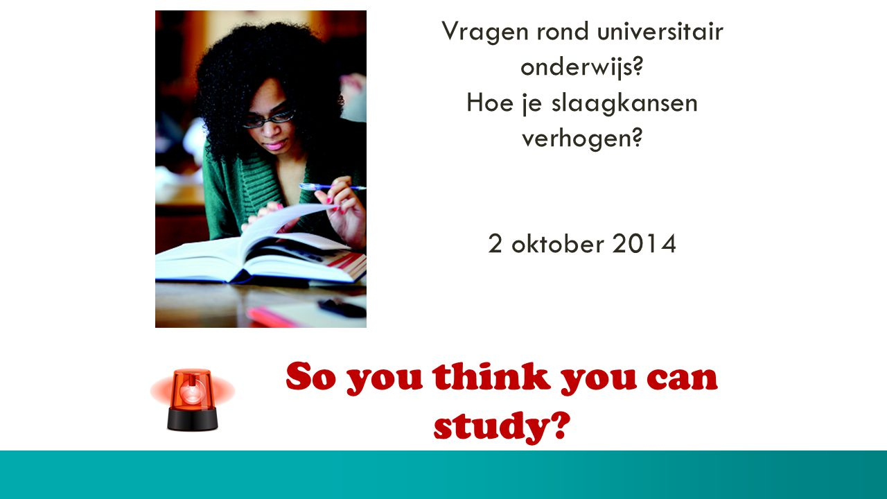 So you think you can study