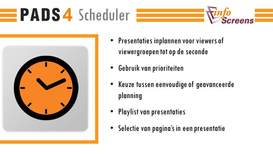 Scheduler Presentaties inplannen voor viewers of viewergroepen tot op de seconde. Gebruik van prioriteiten.