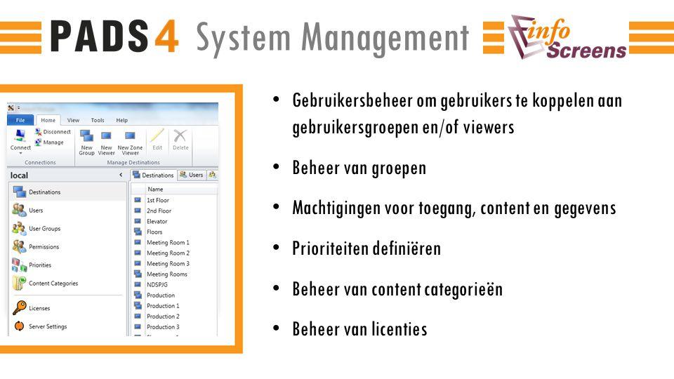 System Management Gebruikersbeheer om gebruikers te koppelen aan gebruikersgroepen en/of viewers. Beheer van groepen.