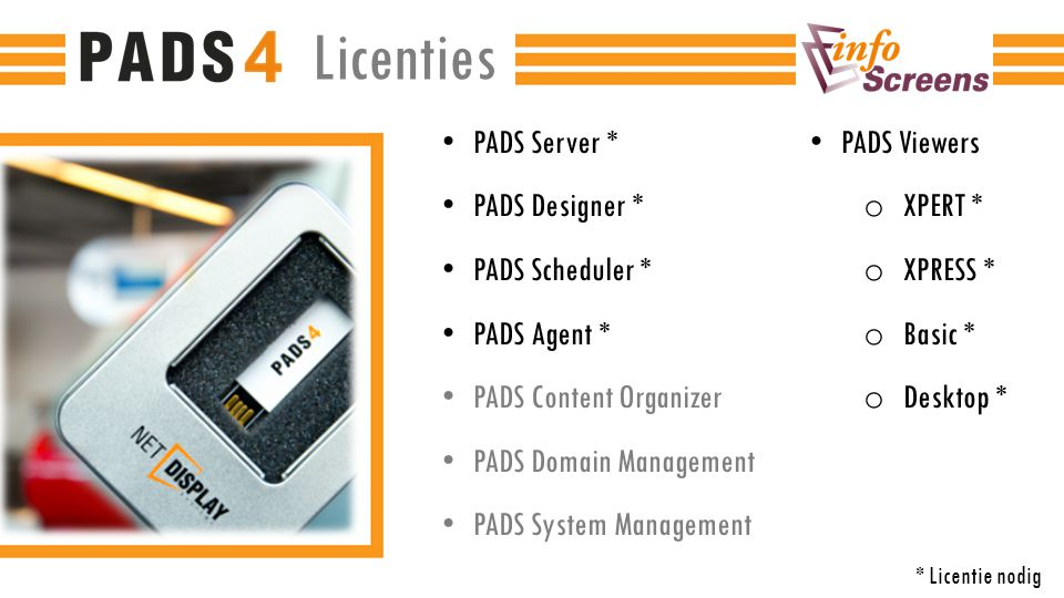 Licenties PADS Server * PADS Designer * PADS Scheduler * PADS Agent *