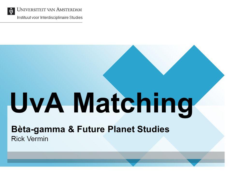UvA Matching Bèta-gamma & Future Planet Studies Rick Vermin