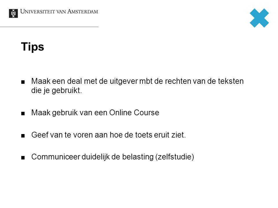Tips Maak een deal met de uitgever mbt de rechten van de teksten die je gebruikt. Maak gebruik van een Online Course.
