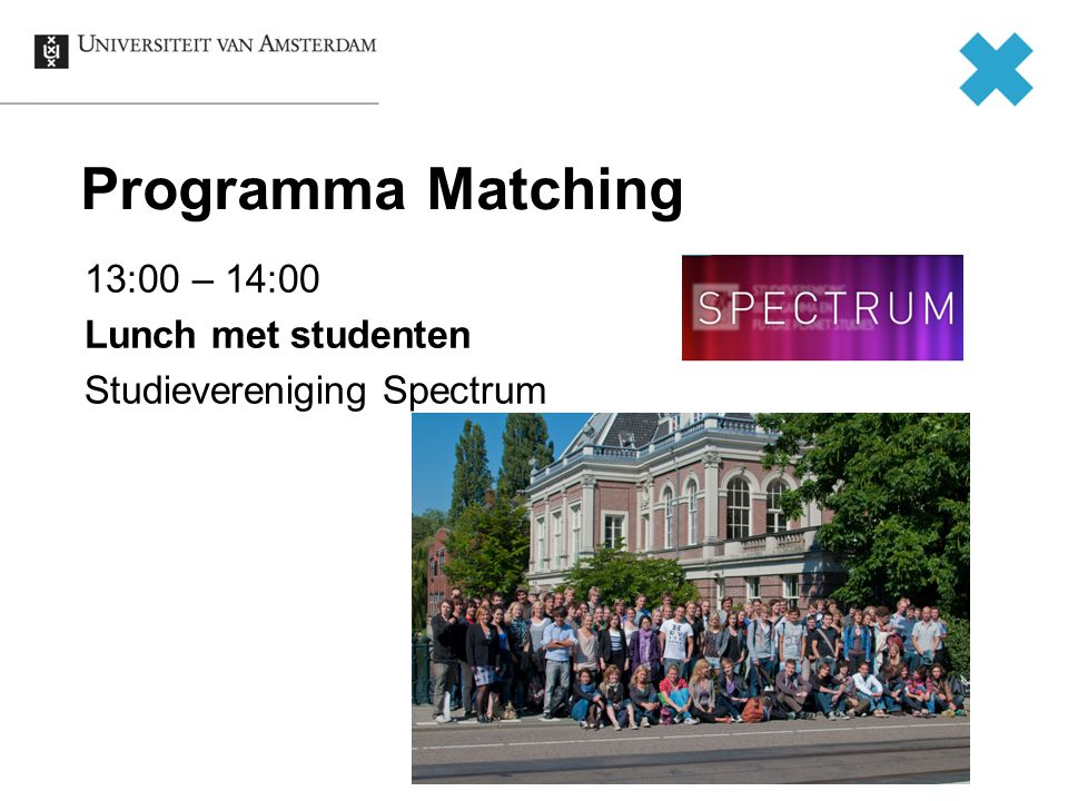 Programma Matching 13:00 – 14:00 Lunch met studenten Studievereniging Spectrum