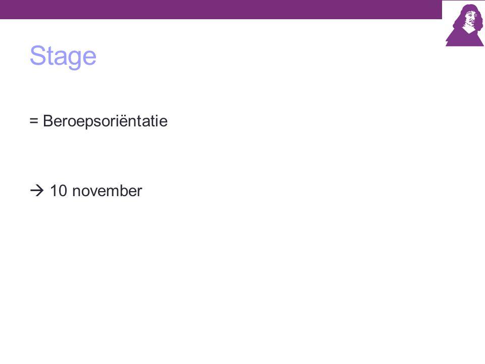 Stage = Beroepsoriëntatie  10 november
