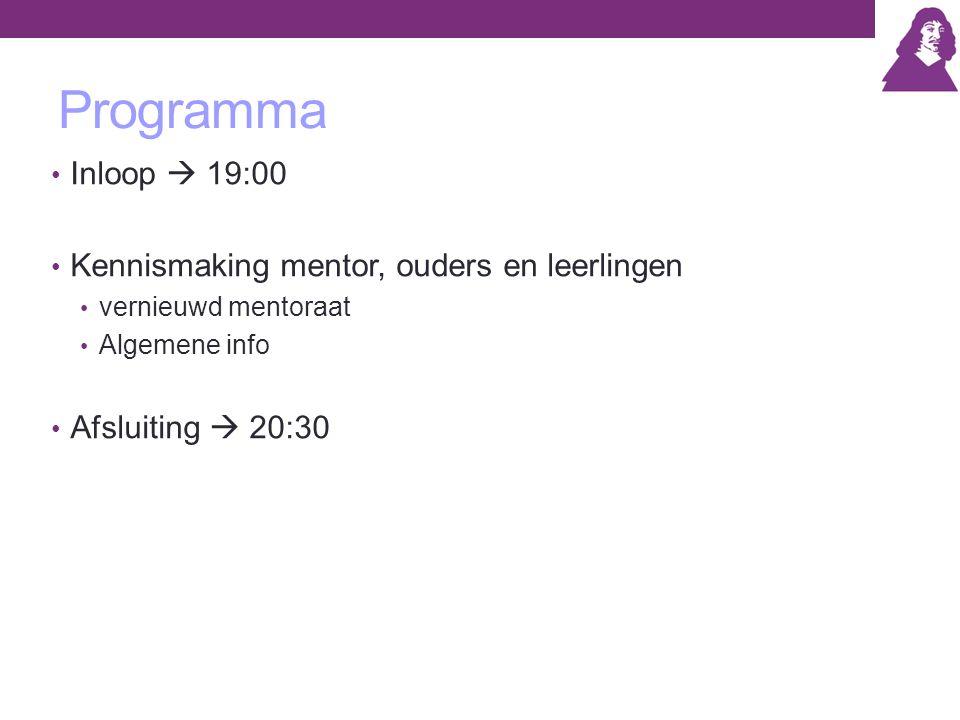 Programma Inloop  19:00 Kennismaking mentor, ouders en leerlingen