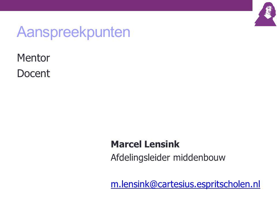 Aanspreekpunten Mentor Docent Marcel Lensink