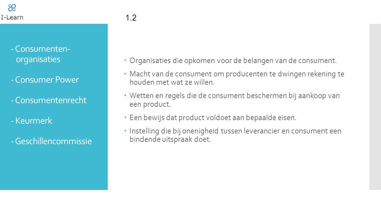 1.2 Organisaties die opkomen voor de belangen van de consument.