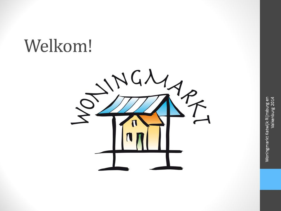 Welkom! Woningmarkt Katwijk Rijnsburg en Valkenburg 2014
