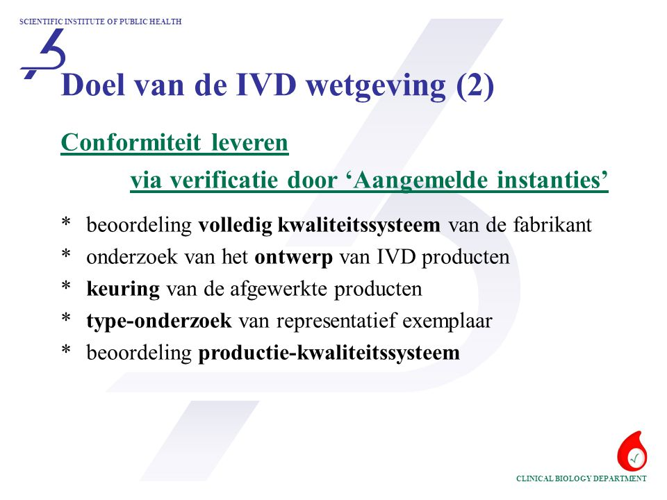 Doel van de IVD wetgeving (2)