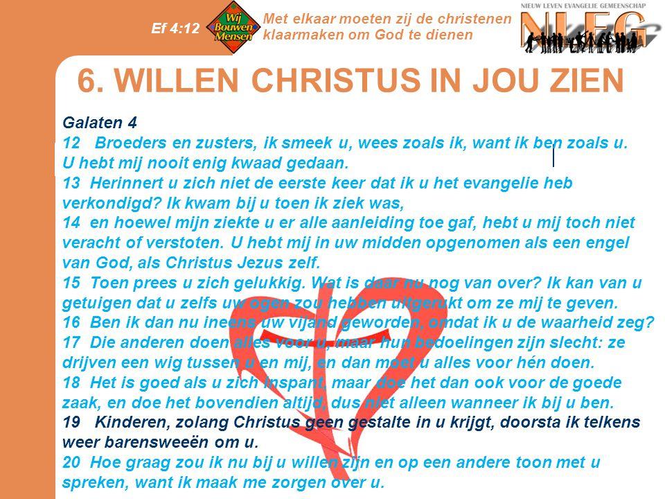 6. WILLEN CHRISTUS IN JOU ZIEN