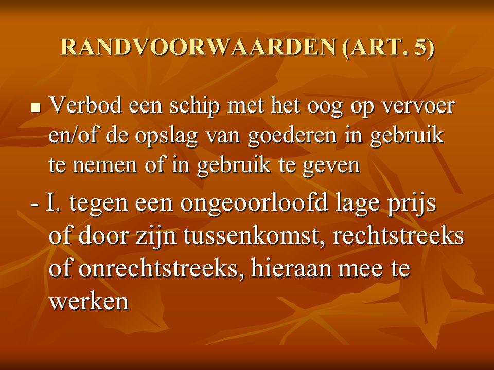 RANDVOORWAARDEN (ART. 5)