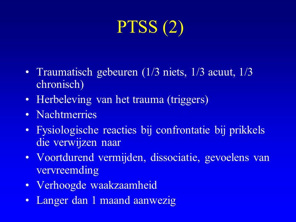 PTSS (2) Traumatisch gebeuren (1/3 niets, 1/3 acuut, 1/3 chronisch)