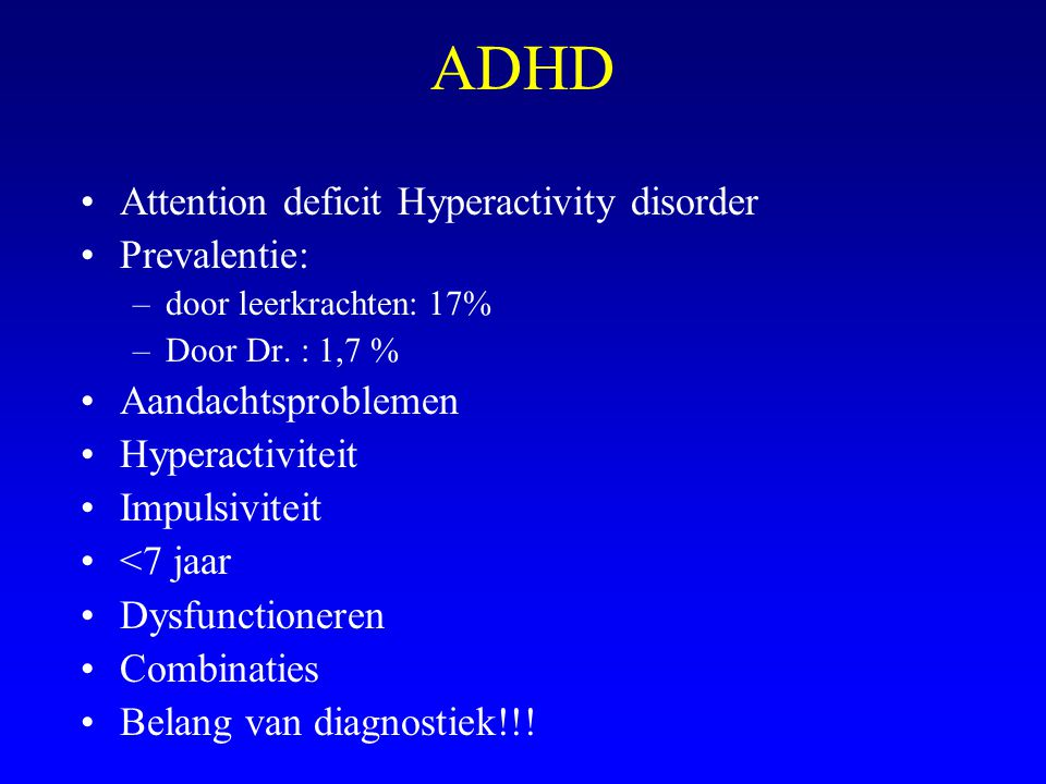 ADHD Attention deficit Hyperactivity disorder Prevalentie: