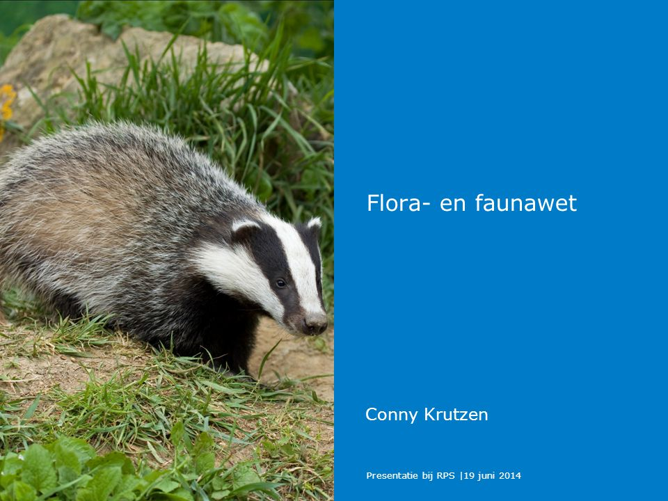 Flora- en faunawet Conny Krutzen Presentatie bij RPS |19 juni 2014