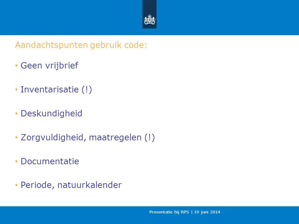 Aandachtspunten gebruik code: