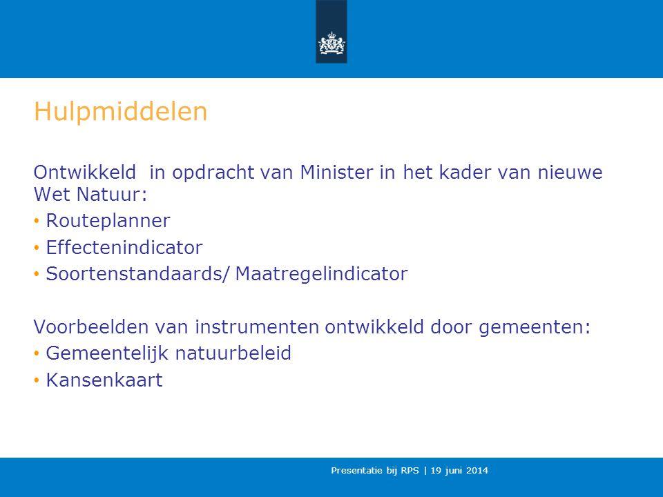 Hulpmiddelen Ontwikkeld in opdracht van Minister in het kader van nieuwe Wet Natuur: Routeplanner.
