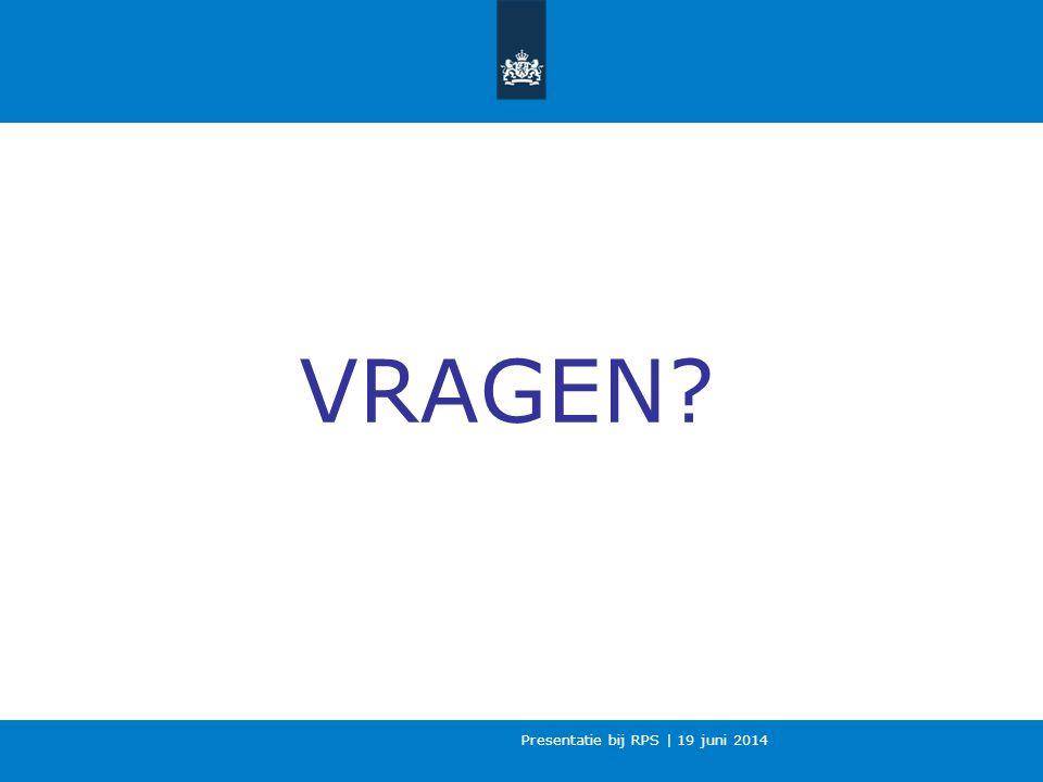 VRAGEN Presentatie bij RPS | 19 juni 2014