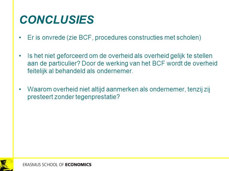 Conclusies Er is onvrede (zie BCF, procedures constructies met scholen)