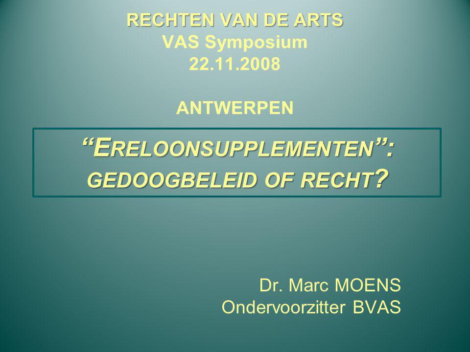 RECHTEN VAN DE ARTS VAS Symposium 22.11.2008 ANTWERPEN