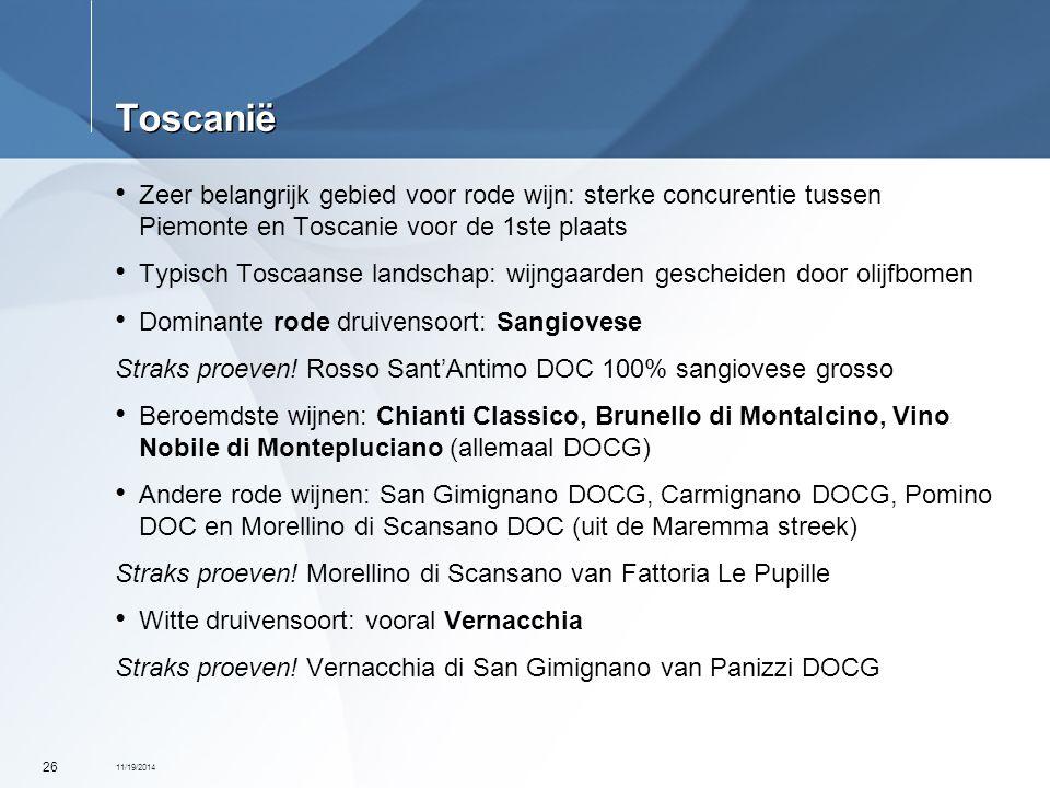 Toscanië Zeer belangrijk gebied voor rode wijn: sterke concurentie tussen Piemonte en Toscanie voor de 1ste plaats.